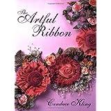 The Artful Ribbon: Ribbon Flowers ~ Candace Kling