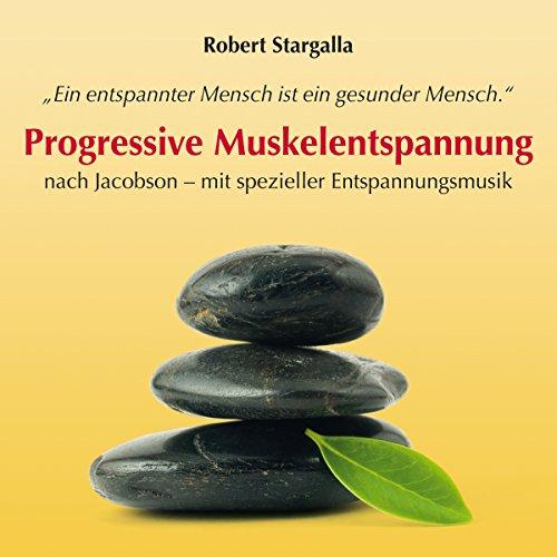 Hot Progressive Muskelentspannung nach Jacobson - mit spezieller Entspannungsmusik
