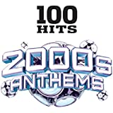 100 Hits 2000s Anthems
