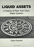 Liquid Assets: A History of New York City's Water System