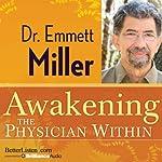 Awakening the Physician Within | Emmett Miller