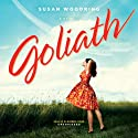 Goliath (       UNABRIDGED) by Susan Woodring Narrated by Clarinda Ross