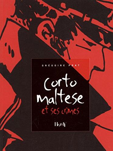 Corto Maltese et ses crimes : Quelques réflexions sur un pirate qui se disait \guillemotleft gentilhomme de fortune \guillemotright