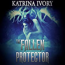 The Fallen Protector: A Paranormal Angels Romance (       UNABRIDGED) by Katrina Ivory Narrated by Dennis Logan