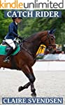 Catch Rider (Show Jumping Dreams ~ Bo...
