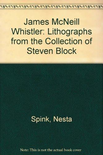 Whistler, Lithographs: The Steven Block Collection