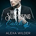 The Surprising Catch, Complete Series: The Surprising Catch, Books 1-5 Audiobook by Alexa Wilder Narrated by Madison Coyle