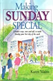 Making Sunday Special: Creative Ways, New and Old, to Make Sunday Your Best Day of the Week [Paperback]