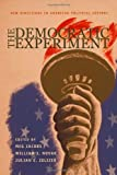 The Democratic Experiment: New Directions in American Political History (Politics and Society in Twentieth-Century America (Paperback))