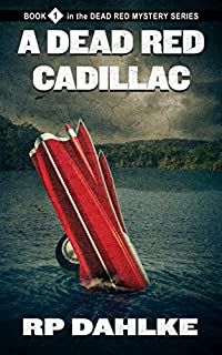 (FREE on 2/14) A Dead Red Cadillac by RP Dahlke - http://eBooksHabit.com