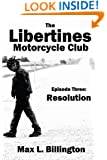 The Libertines Motorcycle Club: Resolution