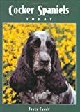 Joyce Caddy The Cocker Spaniels Today (Book of the Breed S)