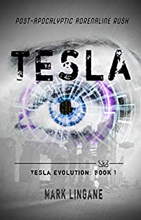Tesla: A Young Adult Dystopian Science Fiction Novel by Mark Lingane ebook deal