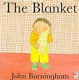 The Blanket (Little Books) (0099504618) by Burningham, John