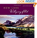 Bow Lake: Wellspring of Art