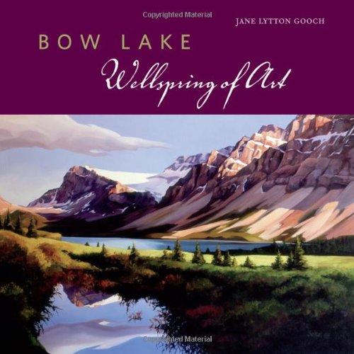 Bow Lake: Wellspring of Art
