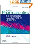 Aulton's Pharmaceutics: The Design an...