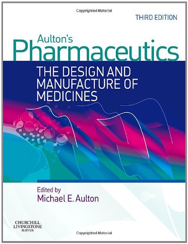 Aulton'S Pharmaceutics: The Design And Manufacture Of Medicines, 3E