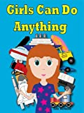 Girls Can Do Anything - A Rhyming Childrens Picture Book ( Fun Ebooks For Kids )