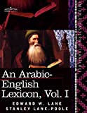 img - for An Arabic-English Lexicon (in Eight Volumes), Vol. I: Derived from the Best and the Most Copious Eastern Sources (Arabic Edition) book / textbook / text book