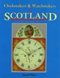 img - for Clockmakers and Watchmakers of Scotland book / textbook / text book