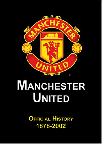 Manchester United Official History 1878-2002