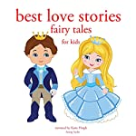 Best Love Stories: Fairy Tales for Kids | Hans Christian Andersen, Brothers Grimm,Charles Perrault