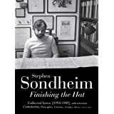 Finishing the Hat: The Collected Lyrics of Stephen Sondheim (Volume 1) with attendant comments, principles, heresies, grudges, whines and anecdotesby Stephen Sondheim