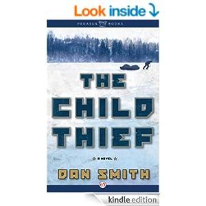 Amazon.com: The Child Thief: A Novel eBook: Dan Smith: Kindle Store