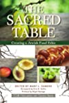 The Sacred Table: Creating a Jewish F...