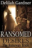 Ransomed Desires: The Runaway Wife (Part Two) (A Western Cowboy Erotic Romance Novelette)
