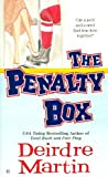 [The Penalty Box] [by: Deirdre Martin]