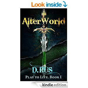 AlterWorld (LitRPG: Play to Live. Book #1)