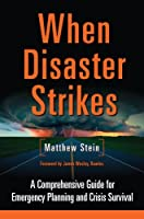 When Disaster Strikes: A Comprehensive Guide for Emergency Planning and Crisis Survival by Chelsea Green Publishing