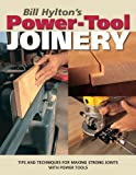 img - for Bill Hylton's Power-Tool Joinery (Popular Woodworking) book / textbook / text book
