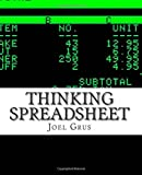 Thinking Spreadsheet: An Opinionated Guide to Problem Solving and Data Analysis Using Microsoft Excel (or Your Favorite Alternative)