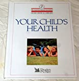 Your Child's Health (The American Medical Association Home Medical Library) (0895774925) by Clayman, Charles B.
