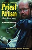 Priest and Partisan: A South African Journey of Father Michael Lapsley