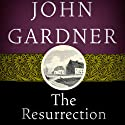 The Resurrection (       UNABRIDGED) by John Gardner Narrated by Gary Dikeos