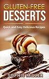 Gluten-Free Desserts: Quick and Easy Delicious Recipes (English Edition)