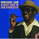 Crosscut Saw: Albert King In San Francisco (Reissue)
