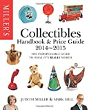 Miller's Collectibles Handbook 2014-2015: The Indispensable Guide to What It's Really Worth! (Miller's Collectibles Price Guide)