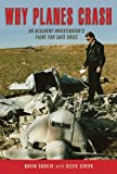 img - for Why Planes Crash: An Accident Investigator s Fight for Safe Skies book / textbook / text book