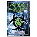(22x34) Hazardously Wasted Warning, Pot Leaf Art Poster Print