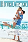 Not the Marrying Kind (Destiny Bay Romances - Forever Yours)