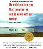 Philip Gourevitch We Wish to Inform You That Tomorrow We Will Be Killed with Our Families: Stories from Rwanda