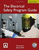 The Electrical Safety Program Guide, Second Edition - 0763776017