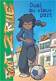 Foot 2 Rue, Tome 1 : Duel au vieux port