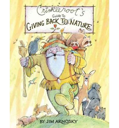 crinkleroots-guide-to-giving-back-to-nature-author-jim-arnosky-mar-2012