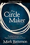 The Circle Maker Participants Guide: Praying Circles Around Your Biggest Dreams and Greatest Fears